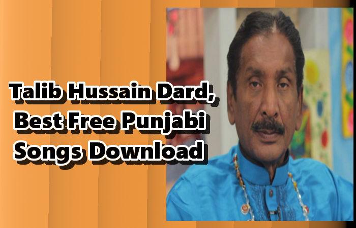 Talib Hussain Dard, Top 20 Best Free Punjabi Songs Download