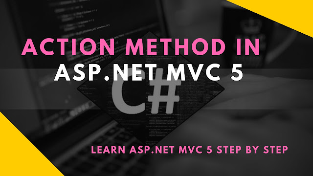 Action Method in ASP.NET MVC 5