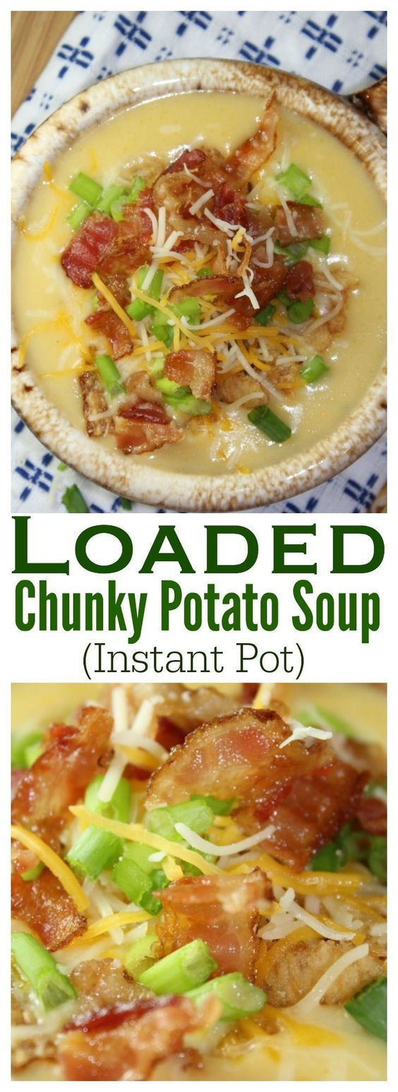 Chunky Loaded Potato Soup (Instant Pot) #INSTANTPOT #SOUP #LUNCH #POTATO