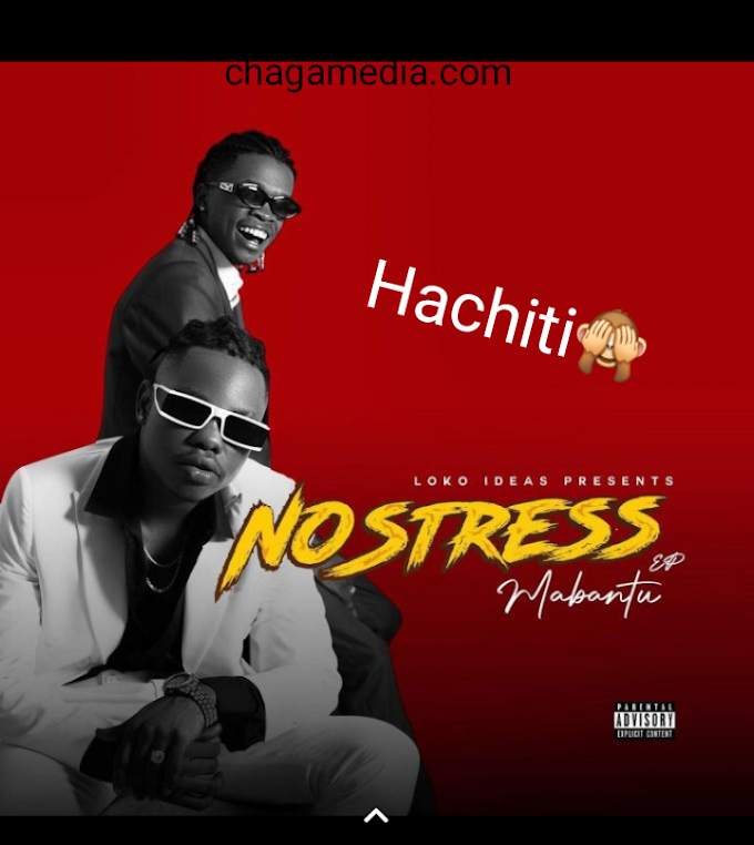 AUDIO | MABANTU – Hachiti | Download New song
