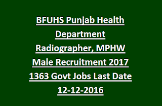 BFUHS Punjab Health Department Radiographer, MPHW Male Recruitment Notification 2017 1363 Govt Jobs Last Date 12-12-2016
