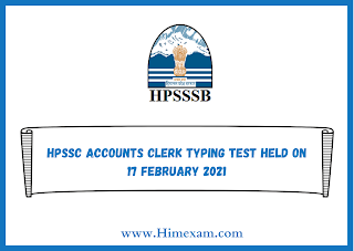 HPSSC Accounts Clerk Typing Test Held on 17 february 2021