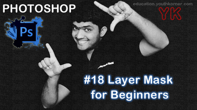 #18 Layer Mask in Photoshop for Beginners