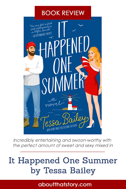 Book Review: It Happened One Summer by Tessa Bailey   About That Story