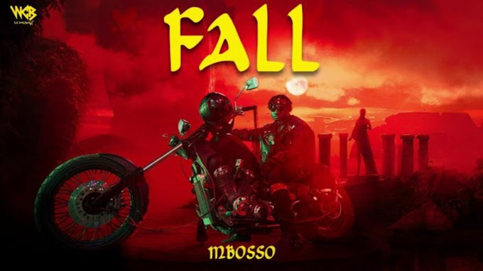 AUDIO | MBOSSO - FALL | DOWNLOAD NOW