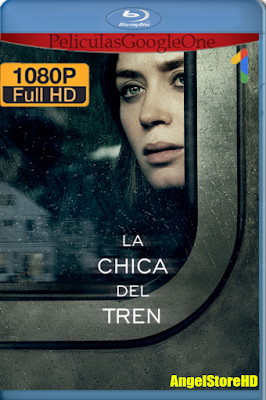 La Chica Del Tren (2016) [1080p BRRip] [Latino-Inglés] [GoogleDrive] – By AngelStoreHD