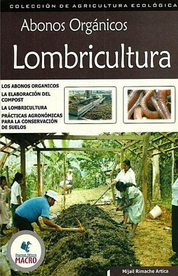 Abonos Orgánicos: Lombricultura – Mijail Rimache Artica