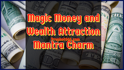 Magic Money and Wealth Attraction Mantra Charm