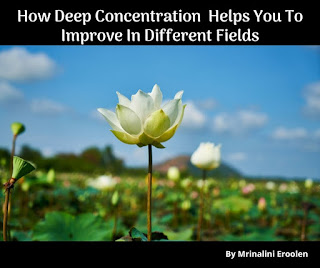 How Deep Concentration Helps You To Improve In Different Fields