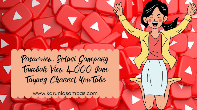 Tambah View 4.000 Jam Tayang Channel YouTube