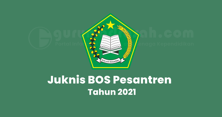 Petunjuk Teknis Bantuan Operasional Pesantren Tahun Anggaran 2021