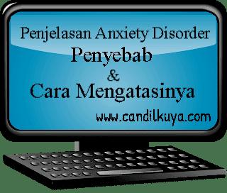 Kenali Anxiety Disorder, Penyebab & Cara Mengatasinya