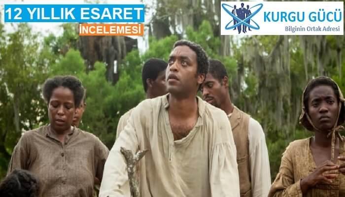 12 Yıllık Esaret - 12 Years a Slave Film İncelemesi - Kurgu Gücü