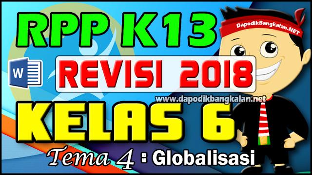 RPP Kelas 6 K13 Revisi 2018 Tema 4 Globalisasi