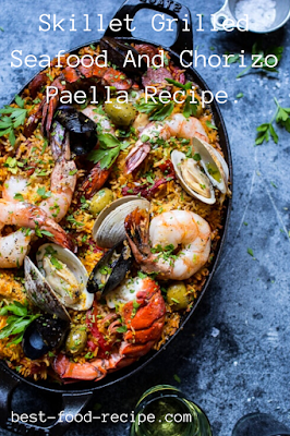 Skillet Grilled Seafood And Chorizo Paella Recipe.