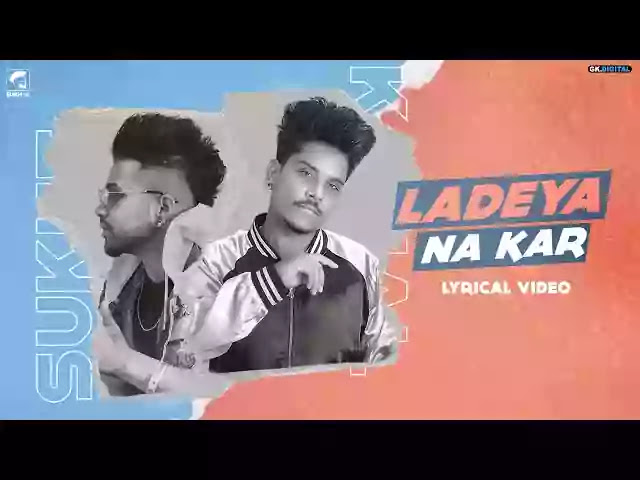 Ladeya Na Kar (Lyrics) – Kamal Khan
