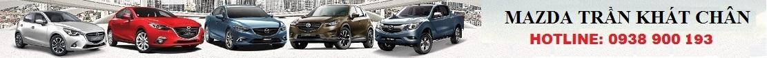 Mazda Trần Khát Chân | Cập nhật bảng giá xe Mazda mới nhất tại Hà Nội