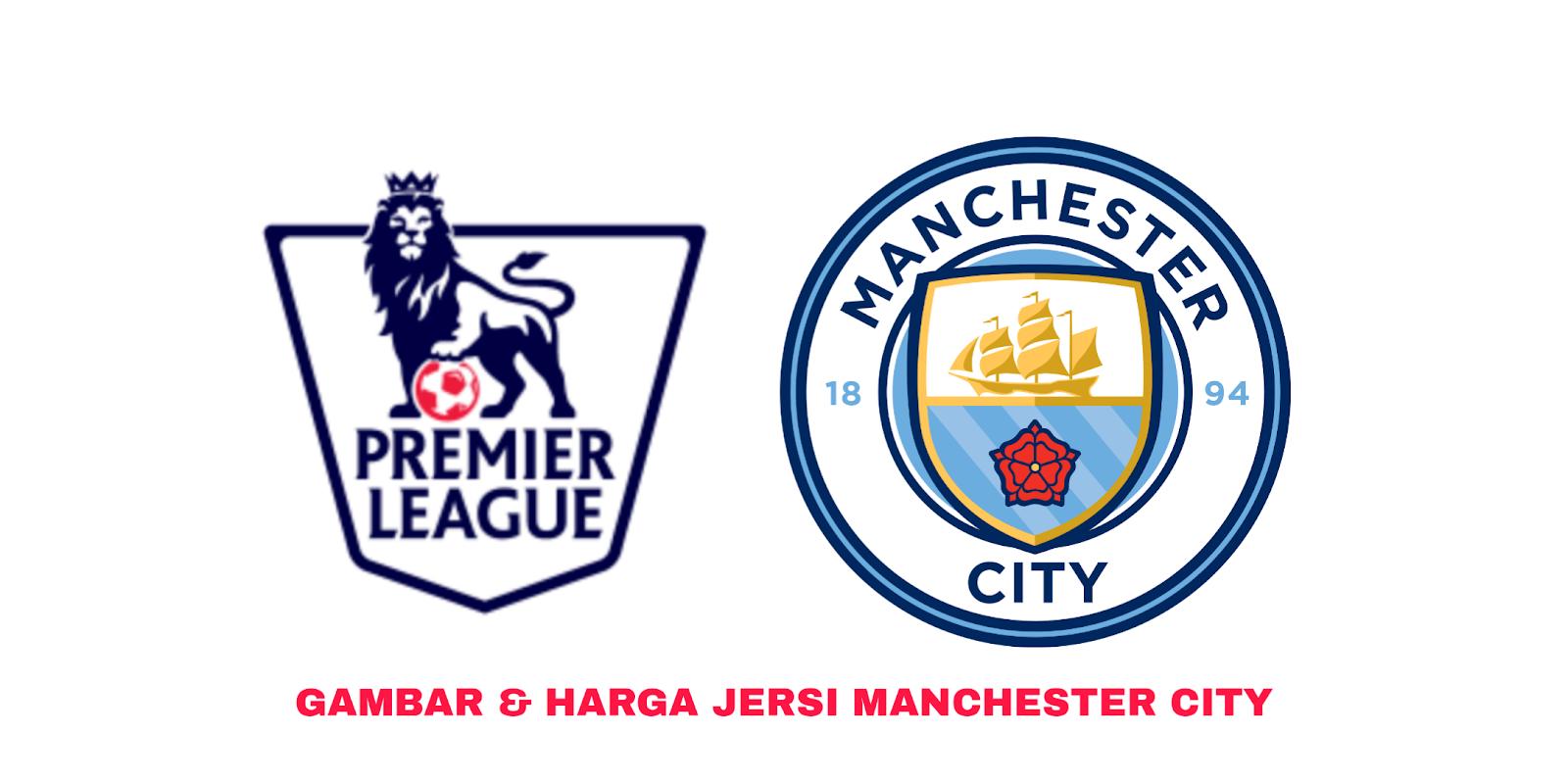 Gambar Dan Harga Jersi Baru Manchester City 2019 2020 MY