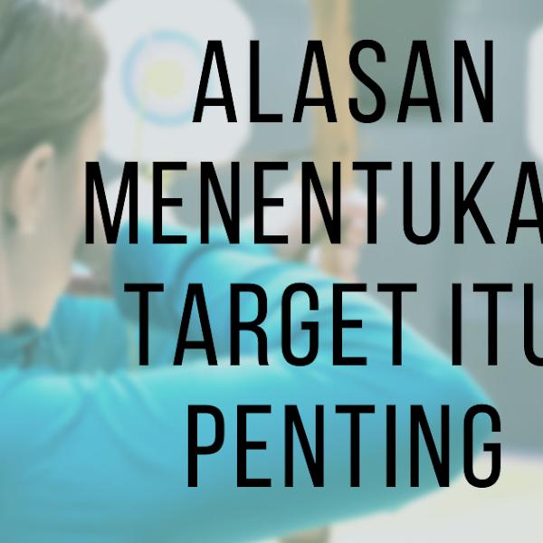 Kenapa menentukan target menjadi penting
