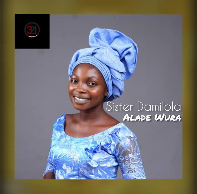 GOSPEL || Sister Damilola - Alade Wura