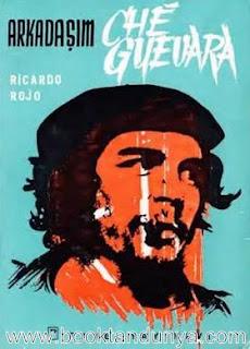 Ricardo Rojo - Arkadaşım Che Guevara