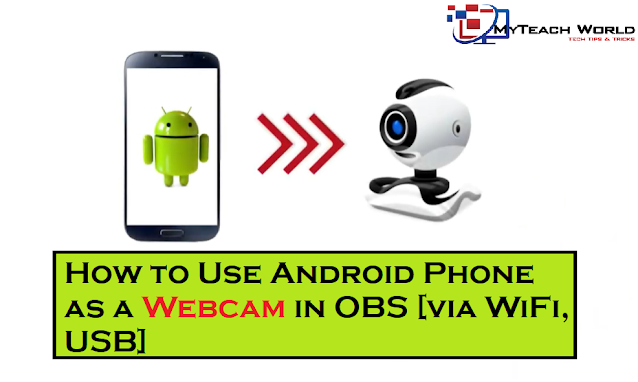 How to Use Android Phone as a Webcam in OBS [via WiFi, USB]