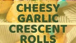 CHEESY GARLIC CRESCENT ROLLS
