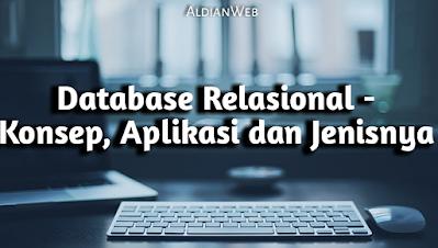 Database Relasional - Konsep, Aplikasi dan Jenisnya