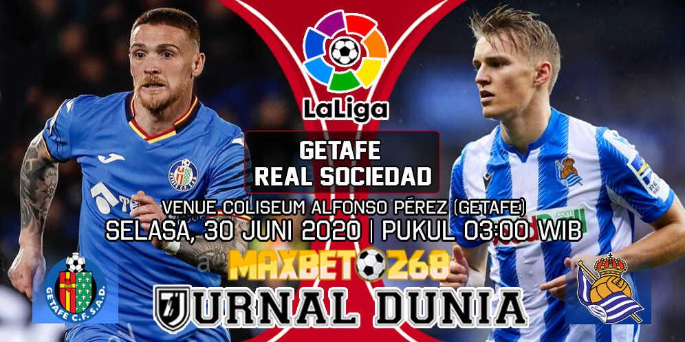 Prediksi Getafe vs Real Sociedad 30 Juni 2020 Pukul 03:00 WIB