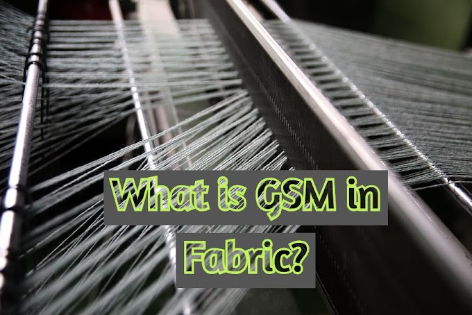 What Is gsm In Fabric ? What Is Meant By gsm In Fabric
