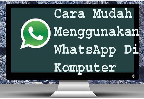 Cara udah Menggunakan WhatsApp Di Komputer 1