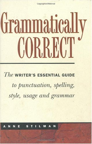 alt=Grammatically-Correct-The-writer-s-essential-guide-to-punctuation-spelling-style-usage-and-grammar-by-Anne-Stilman