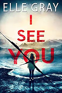 I See You - a thrilling mystery by Elle Gray book promotion
