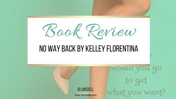 Book Review No Way Back by Kelley Florentina