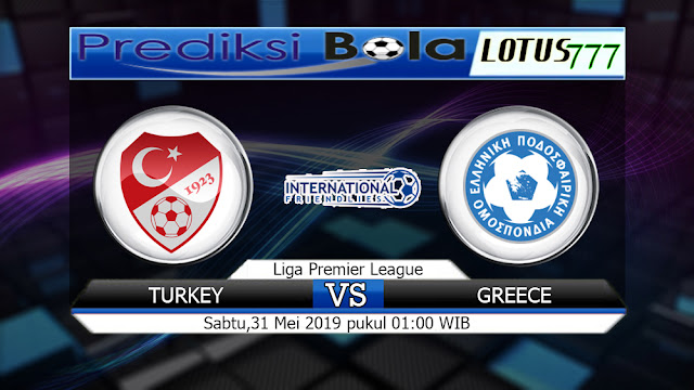 Prediksi Bola Turkey vs Greece Sabtu 31 Mei 2019