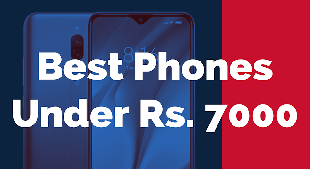 Best Phones under 7000 in India available on Amazon
