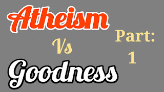 Atheism vs Goodness