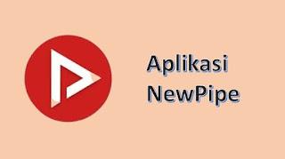 newpipe - apk lihat youtube tanpa iklan