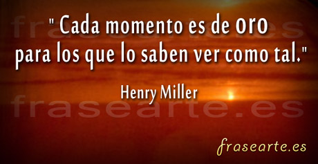 Frases para hoy, Henry Miller