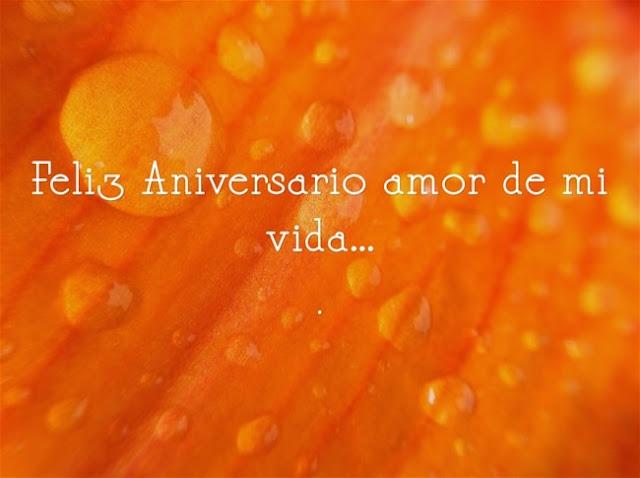 Feliz aniversario amor de mi vida