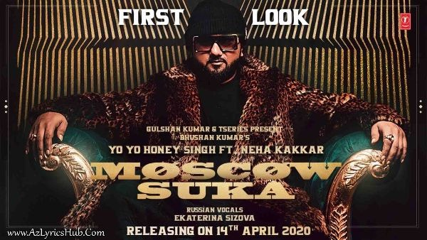 Moscow Suka Lyrics - Yo Yo Honey Singh Ft. Neha Kakkar