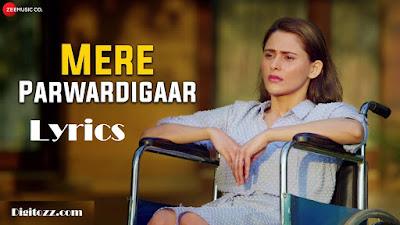 Mere Parwardigaar Lyrics - Arijit Singh