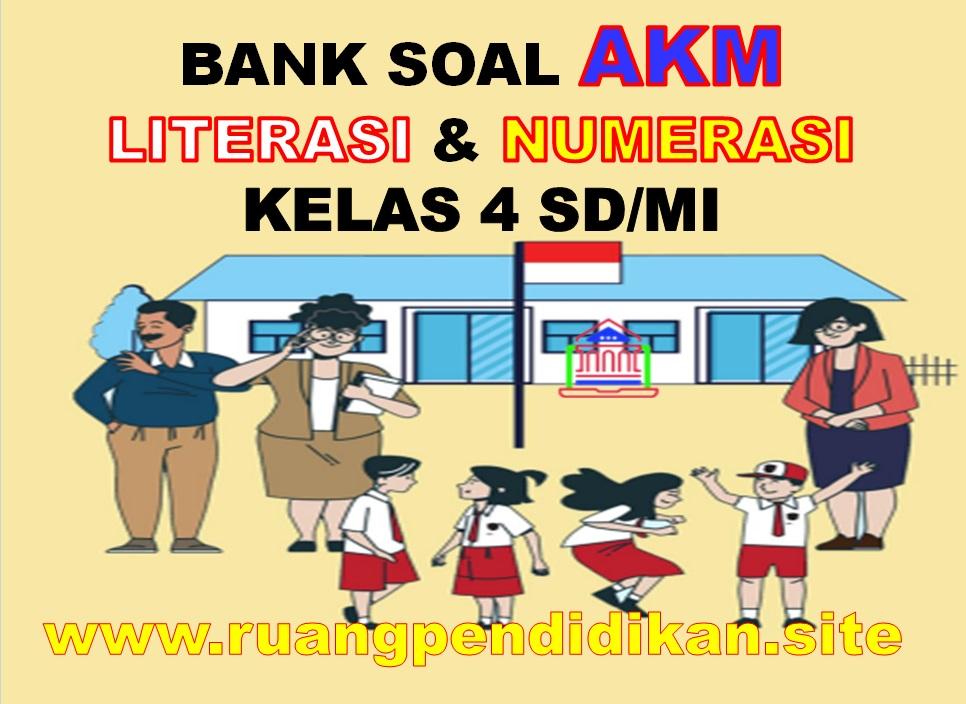 Soal AKM Literasi dan Numerasi Kelas 4 SD/MI