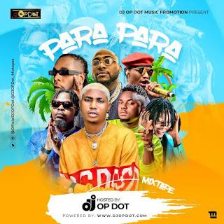 [Mixtape] DJ OP Dot – Para Para Mix