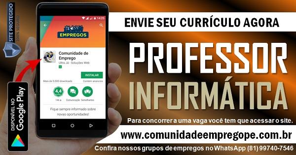 PROFESSOR DE INFORMÁTICA E SUAS TECNOLOGIAS PARA INSTITUIÇÃO DE ENSINO NO CABO DE SANTO AGOSTINHO