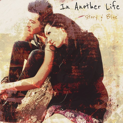 Story & Blue Unveil New Single 'In Another Life'