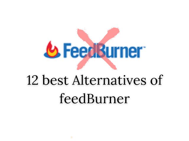 12 best Alternatives of Feedburner after Feedburner shutting down.
