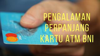 Perpanjangan Kartu debit ATM BNI