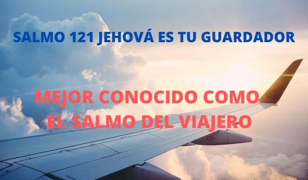 SALMO 121 DIOS ES TU GUARDADOR