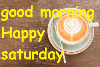 good morning for saturday